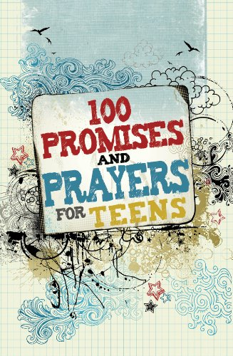 100 Promises and Prayers for Teens by Freeman-Smith