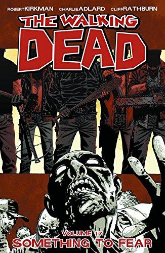 The Walking Dead: Volume 17: Something to Fear by Charlie Adlard
