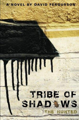 Tribe of Shadows: The Hunted by David Fergusson (University of Edinburgh, UK University of Edinburgh University of Edinburgh University of Edinburgh, UK University of Edinburgh, UK University of Edinburgh University of Edinburgh University of Edinburgh, U