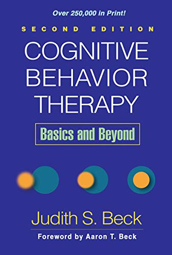 Cognitive Behavior Therapy: Basics and Beyond by Judith S. Beck, Ph.D.