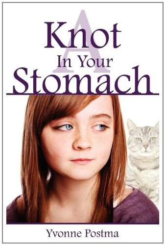 A Knot in Your Stomach by Yvonne Postma