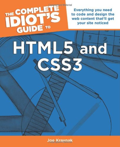 The Complete Idiot's Guide to HTml5 & Css3 by Joe E. Kraynak