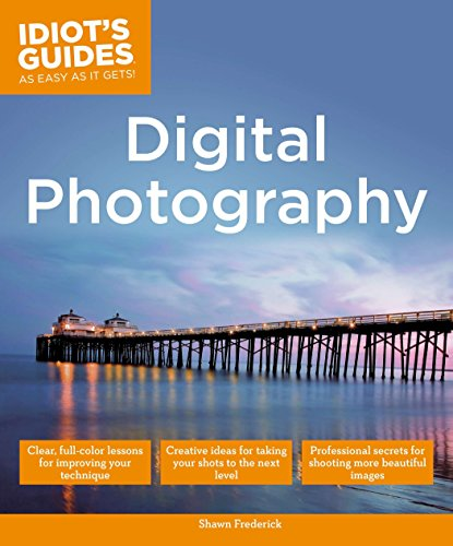 Idiot's Guides: Digital Photography by Shawn Frederick