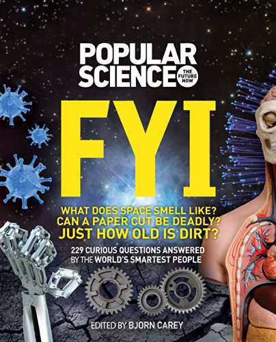 FYI (Popular Science): 229 Curious Questions Answered by the World's Smartest People by The Editors Of Popular Science