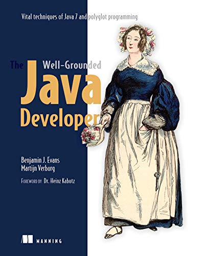 The Well-Grounded Java Developer Java 7 and Polyglot Programming on the JVM by