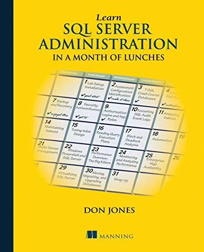 Learn SQL Server Administration in a Month of Lunches by Don Jones