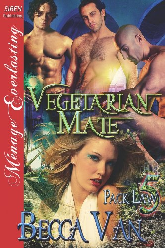 Vegetarian Mate [Pack Law 5] (Siren Publishing Menage Everlasting) by Becca Van