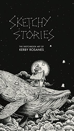 Sketchy Stories: The Sketchbook Art of Kerby Rosanes by Kerby Rosanes