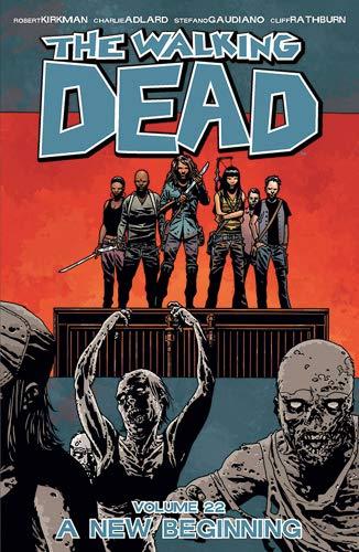 The Walking Dead: Volume 22: A New Beginning by Charlie Adlard