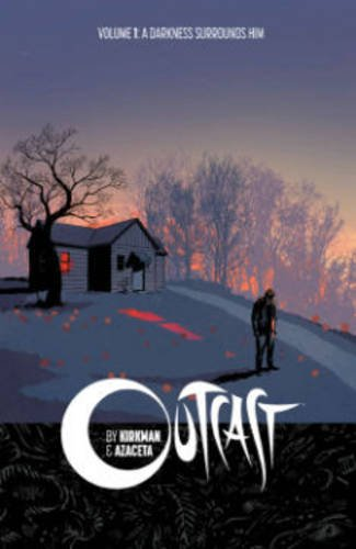 Outcast by Kirkman & Azaceta: A Darkness Surrounds Him by Paul Azaceta