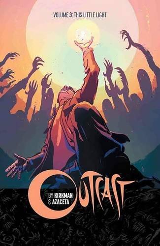 Outcast: This Little Light: Volume 3 by Paul Azaceta