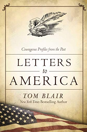 Letters to America: Courageous Profiles from the Past by Tom Blair