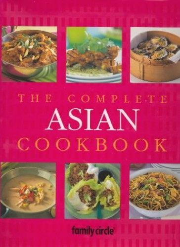 The Complete Asian Cookbook by Family Circle Editors
