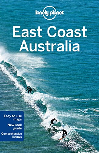 Lonely Planet East Coast Australia by Lonely Planet