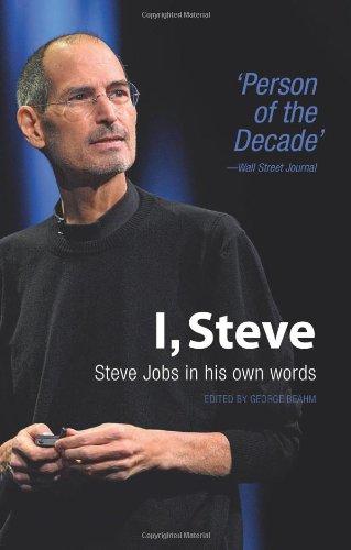 I, Steve: Steve Jobs in His Own Words by George Beahm