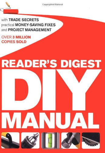 Reader's Digest DIY Manual: With Trade Secrets, Practical Money-Saving Fixes and Project Management by Jo Bourne