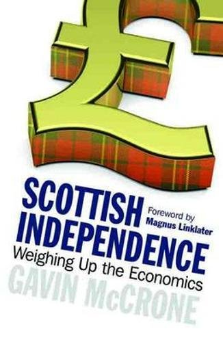 Scottish Independence: Weighing Up the Economics by Gavin McCrone