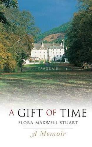A Gift of Time: A Memoir by Flora Maxwell Stuart