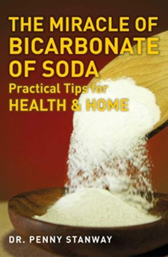 The Miracle of Bicarbonate of Soda by Dr Penny Stanway