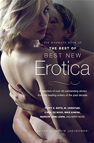 The Mammoth Book of The Best of Best New Erotica by Maxim Jakubowski