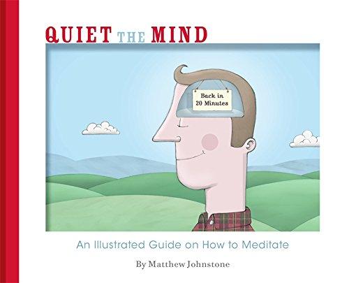 Quiet the Mind by Matthew Johnstone
