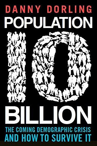 Population 10 Billion by Danny Dorling