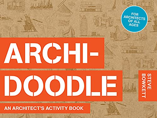 The Archidoodle: An Architect's Activity Book by Steve Bowkett
