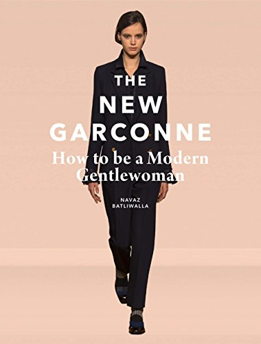The New Garconne: How to be a Modern Gentlewoman by Navaz Batliwalla