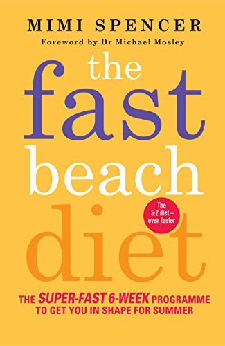 Fast Beach Diet: The Super-Fast 6-Week Programme to Get You in Shape for Summer by Mimi Spencer