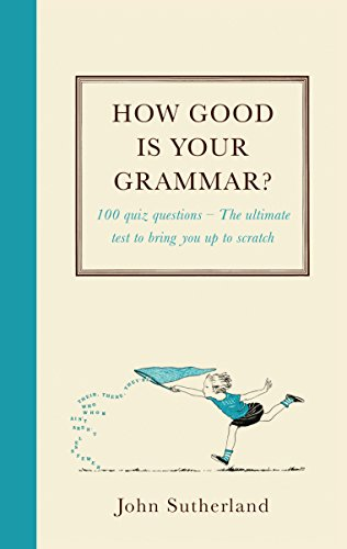 How Good is Your Grammar? by John Sutherland