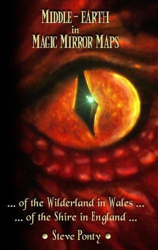Middle-Earth in Magic Mirror Maps... of the Wilderland in Wales... of the Shire in England by Stephen Ponty