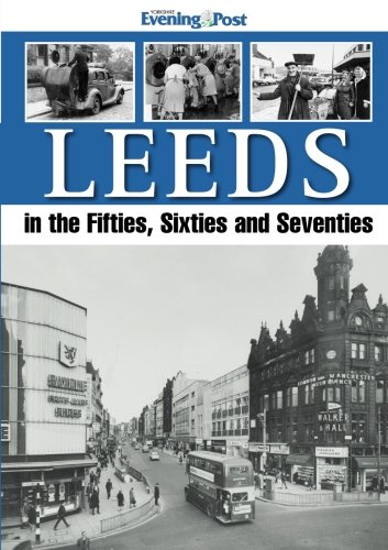 Leeds in the Fifties, Sixties and Seventies by Yorkshire Evening Post