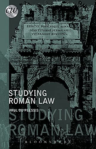 Studying Roman Law by Senior Lecturer in Civil Law and Legal History Paul Du Plessis (University of Edinburgh)