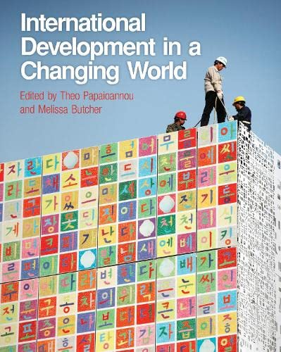 International Development in a Changing World by Theo Papaioannou