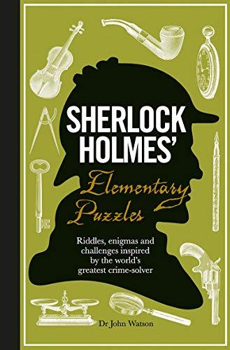 Sherlock Holmes' Elementary Puzzles by Tim Dedopulos