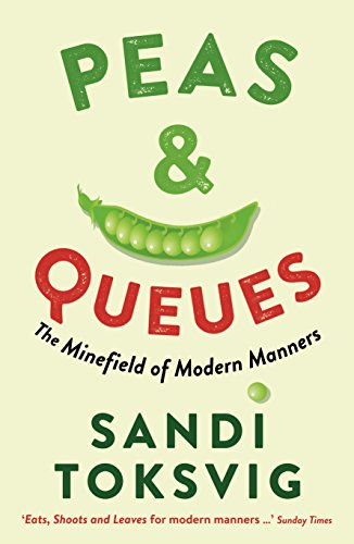 Peas & Queues: The Minefield of Modern Manners by Sandi Toksvig