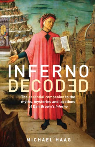Inferno Decoded: The essential companion to the myths, mysteries and locations of Dan Brown's Inferno by Michael Haag