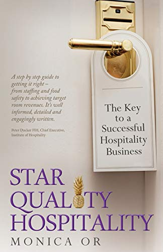 Star Quality Hospitality - The Key to a Successful Hospitality Business by Monica Or