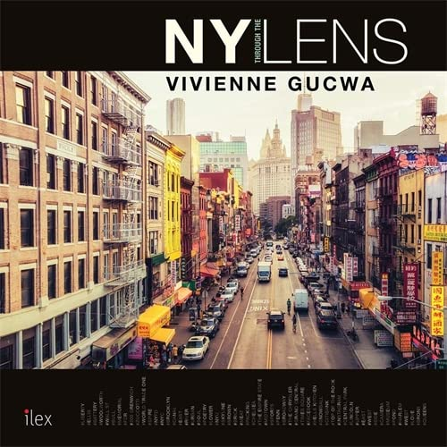 New York Through the Lens: A Poetic Photographic Vision of the World's Most Exciting City by Vivienne Gucwa