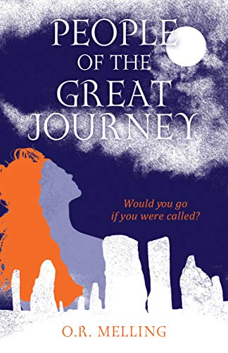 People of the Great Journey: Would You Go If You Were Called? by O. R. Melling