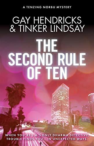 The Second Rule of Ten: A Tenzing Norbu Mystery by Gay Hendricks, PhD