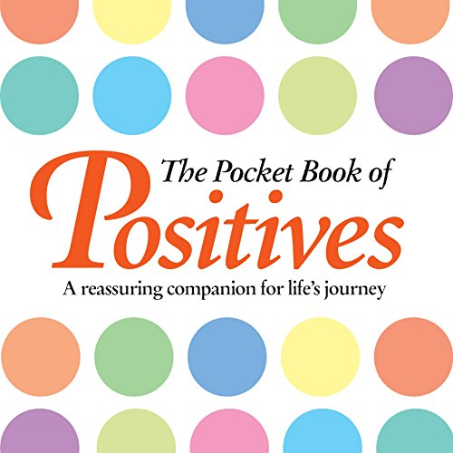 The Pocket Book of Positives: A Reassuring Companion for Life's Journey by Anne Moorland