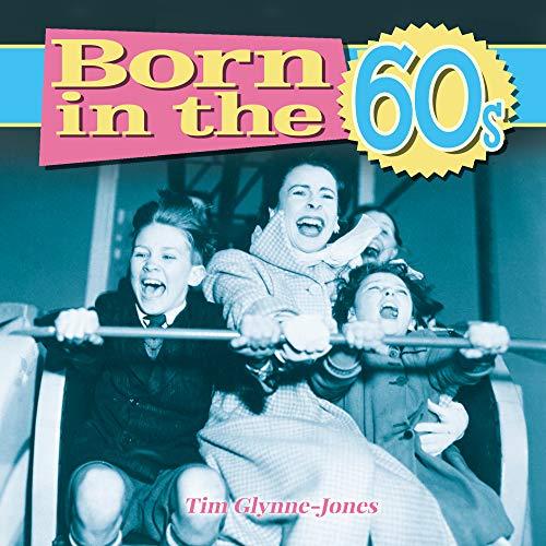 Born in the 1960s by Tim Glynne-Jones