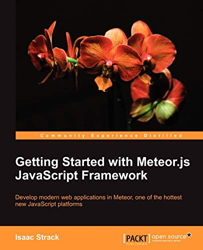 Getting Started with Meteor.Js JavaScript Framework by Isaac Strack