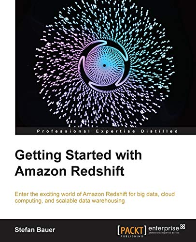 Getting Started with Amazon Redshift by Stefan Bauer