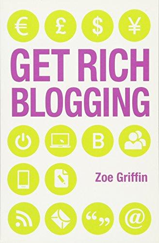 Get Rich Blogging by Zoe Griffin