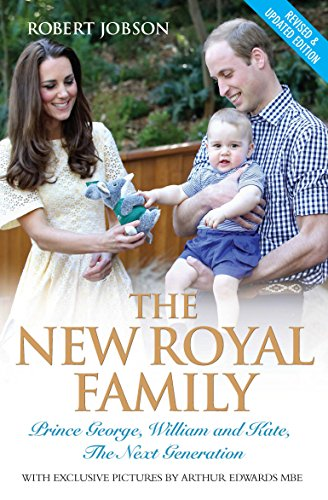 The New Royal Family: Prince George, William and Kate: the Next Generation by Robert Jobson