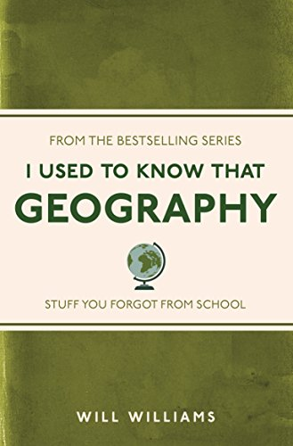 I Used to Know That: Geography by Will Williams