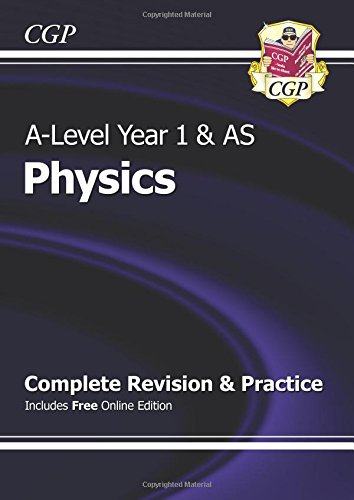 New A-Level Physics: Year 1 & AS Complete Revision & Practice with Online Edition by CGP Books