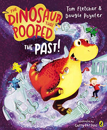 The Dinosaur That Pooped the Past by Tom Fletcher